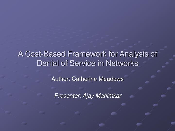 A cost based framework for analysis of denial of service in networks