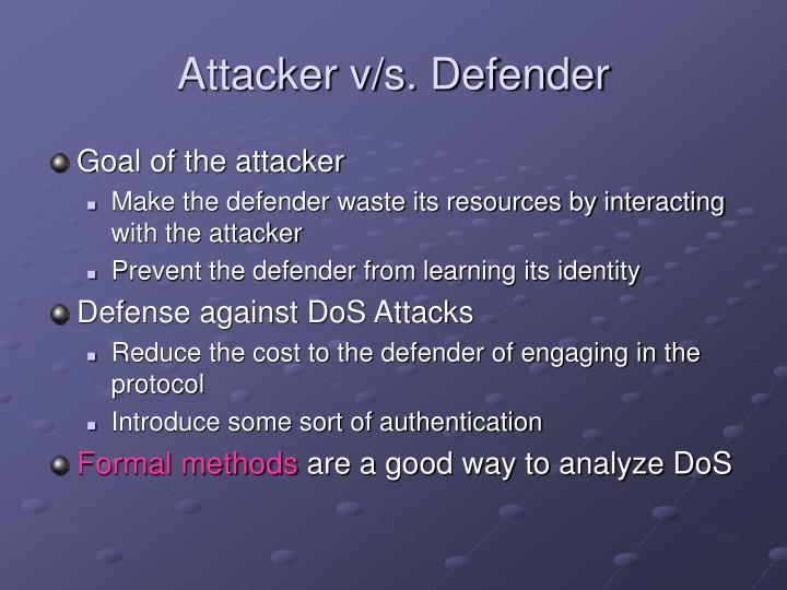 Attacker v/s. Defender