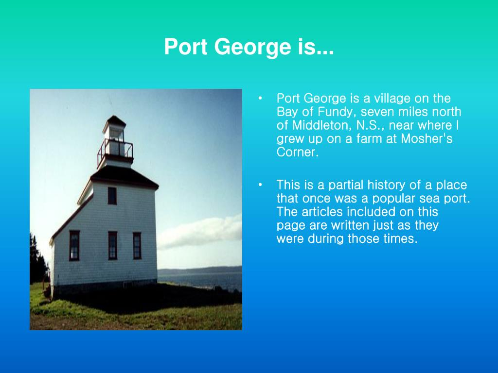 Port George is...