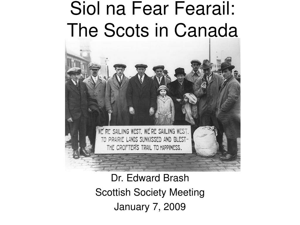 Siol na Fear Fearail:           The Scots in Canada