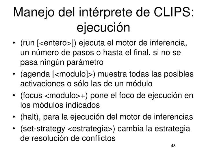 Manejo del intérprete de CLIPS: ejecución