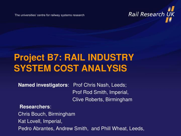 Project b7 rail industry system cost analysis