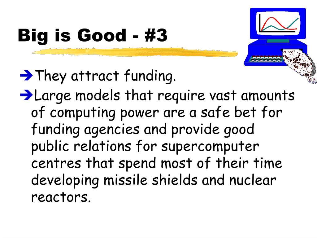 Big is Good - #3