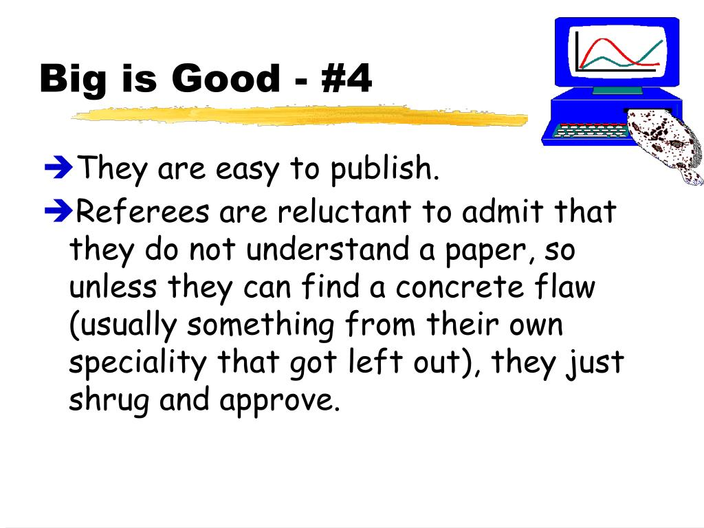 Big is Good - #4