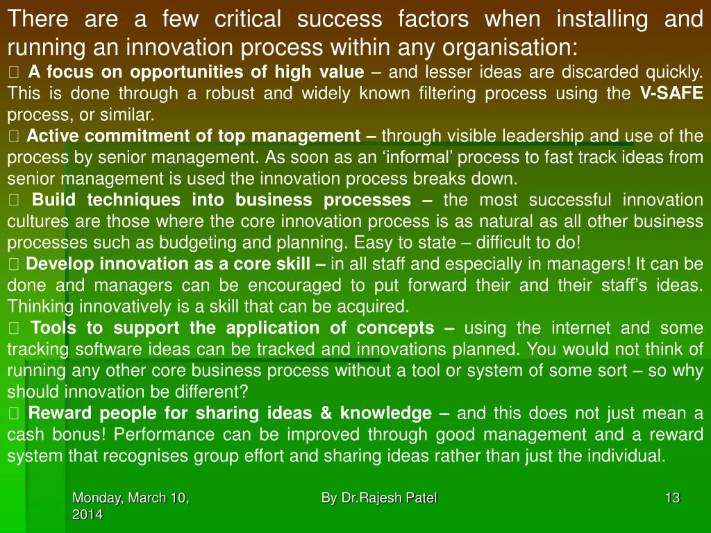 There are a few critical success factors when installing and running an innovation process within any organisation: