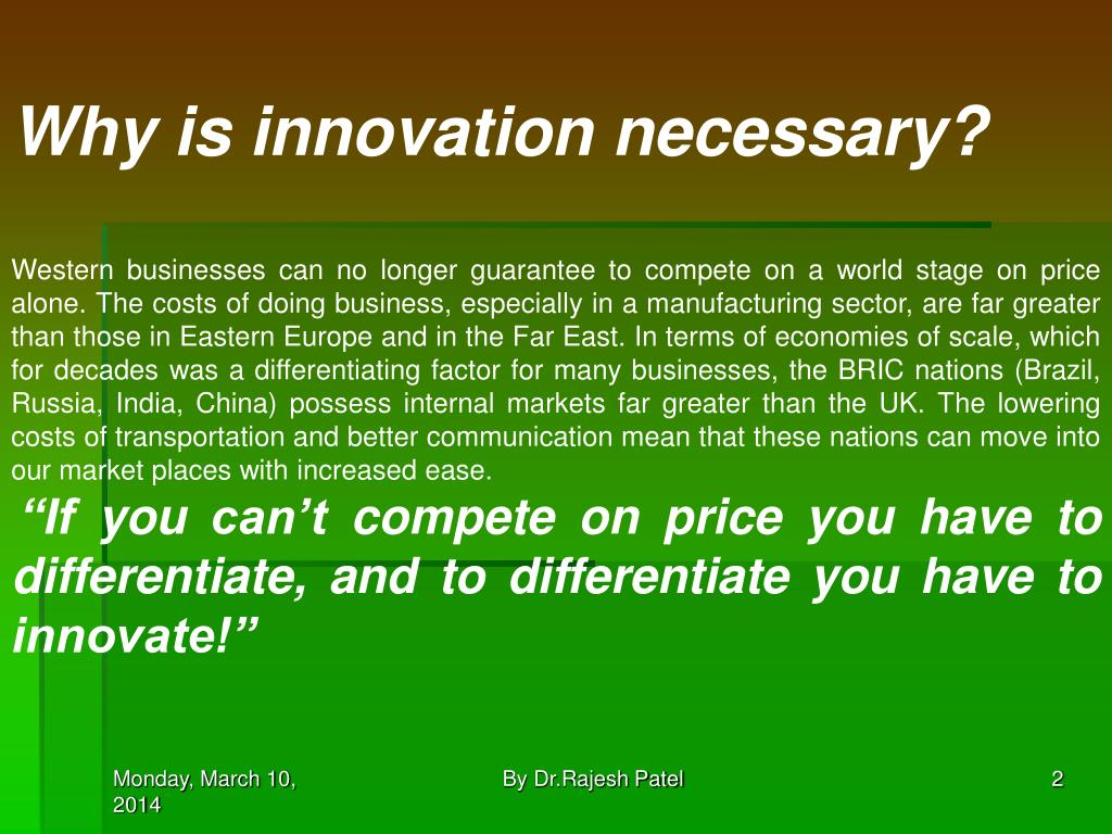 Why is innovation necessary?