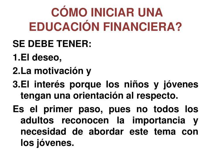 CÓMO INICIAR UNA EDUCACIÓN FINANCIERA?
