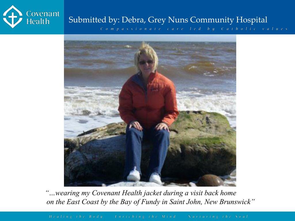 Submitted by: Debra, Grey Nuns Community Hospital
