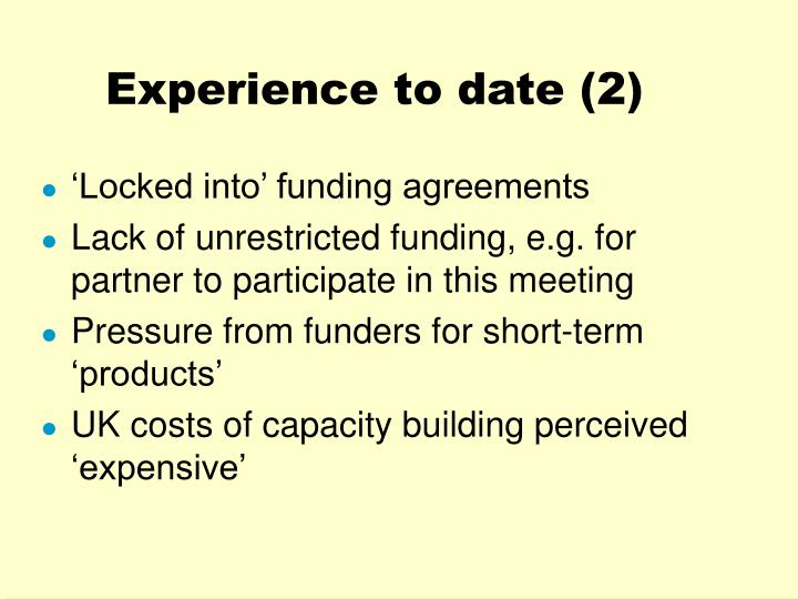 Experience to date (2)
