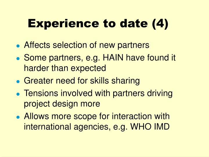 Experience to date (4)