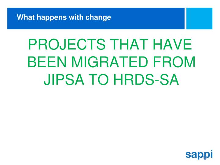 PROJECTS THAT HAVE BEEN MIGRATED FROM JIPSA TO HRDS-SA