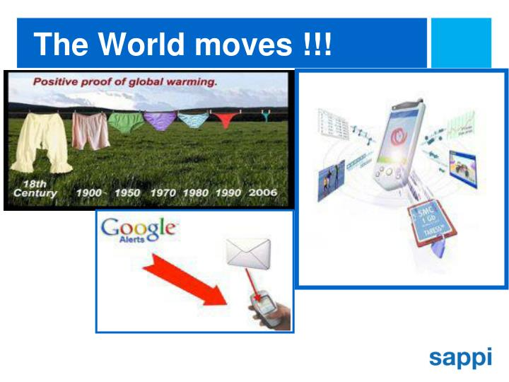 The World moves !!!