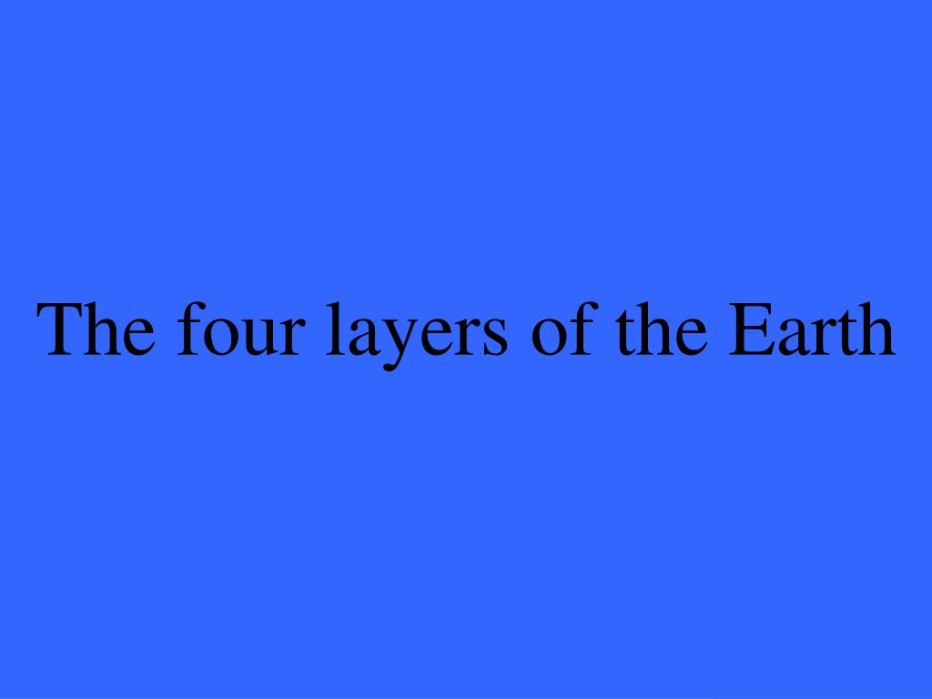 The four layers of the Earth