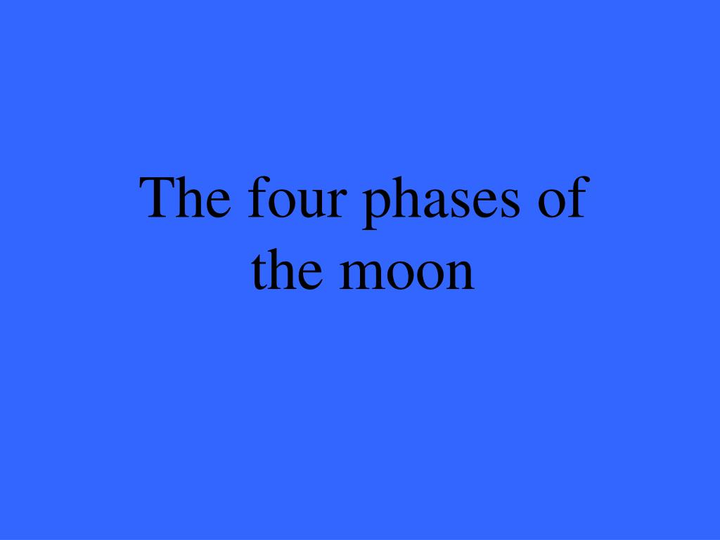 The four phases of