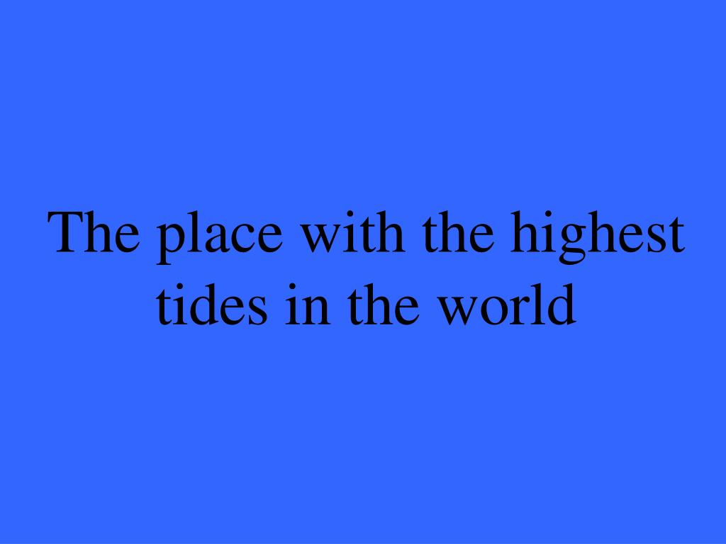 The place with the highest tides in the world