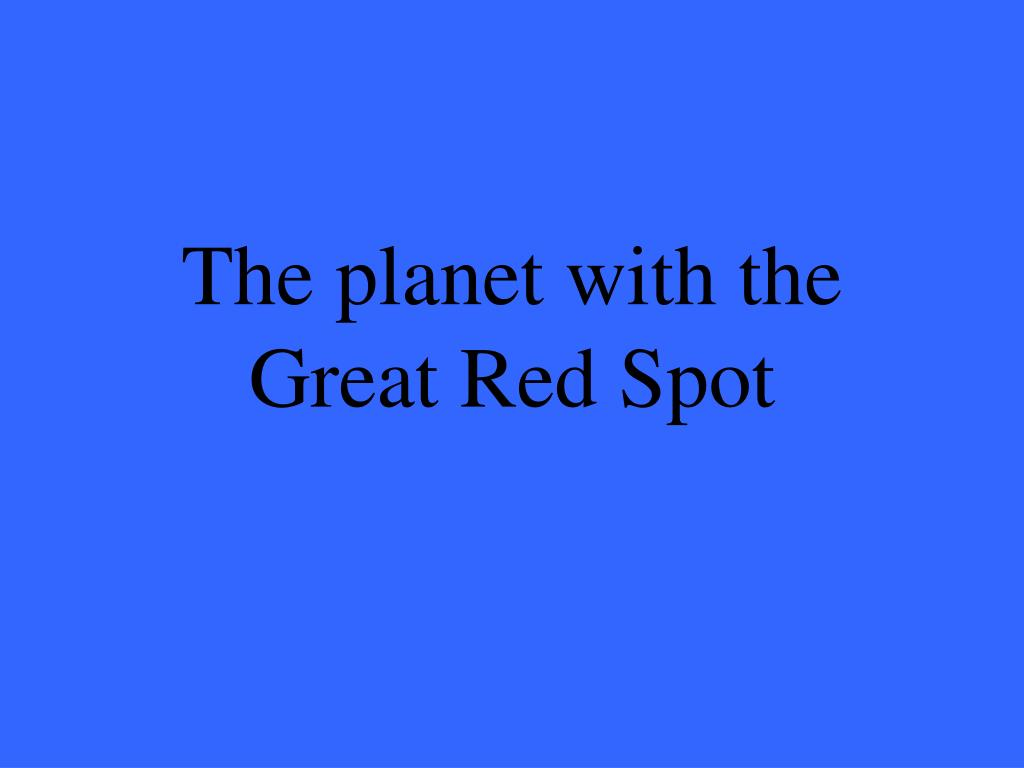 The planet with the Great Red Spot