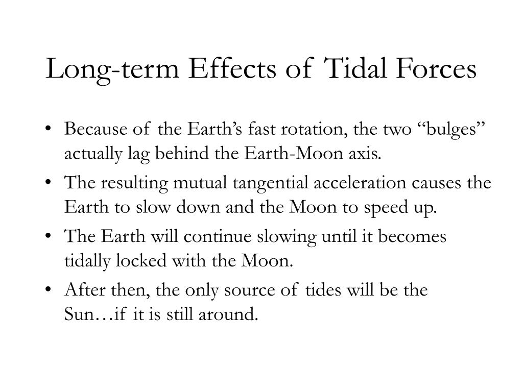 Long-term Effects of Tidal Forces