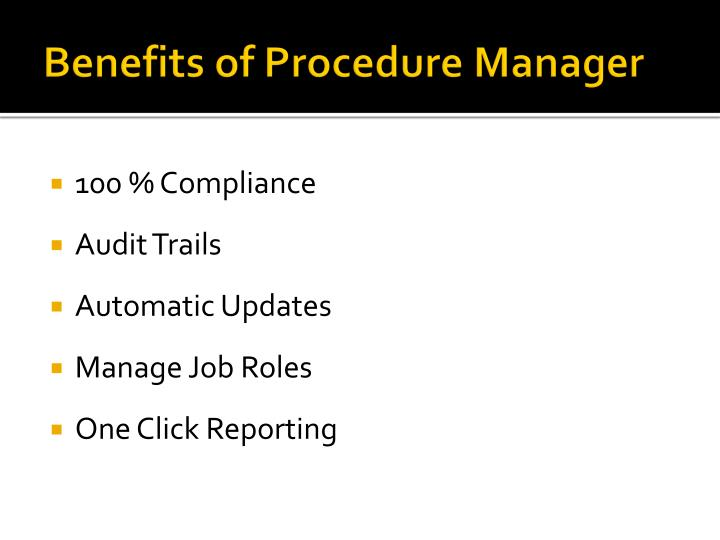 Benefits of procedure manager