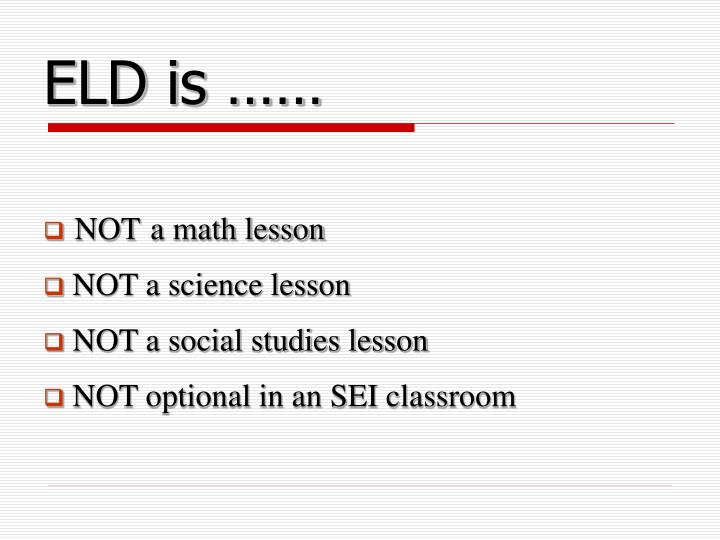 ELD is ……
