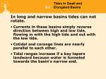 in long and narrow basins tides can not rotate