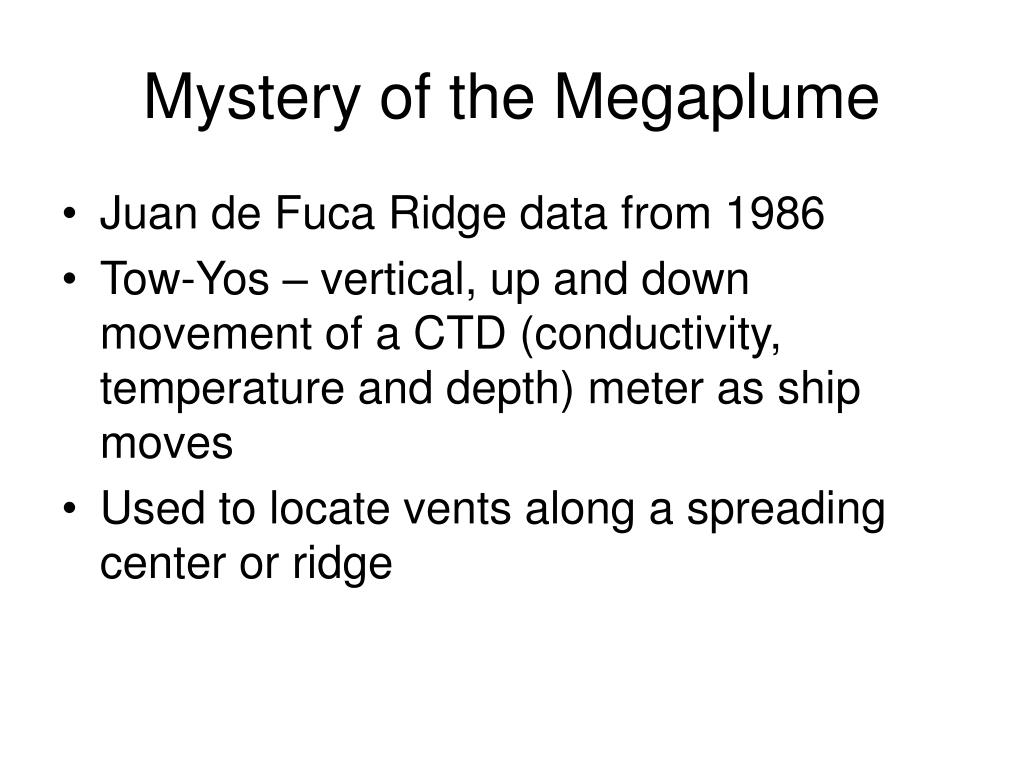 Mystery of the Megaplume