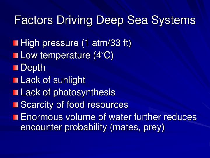 Factors driving deep sea systems