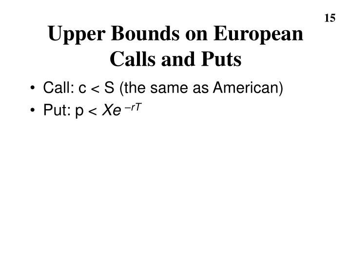 Upper Bounds on European Calls and Puts