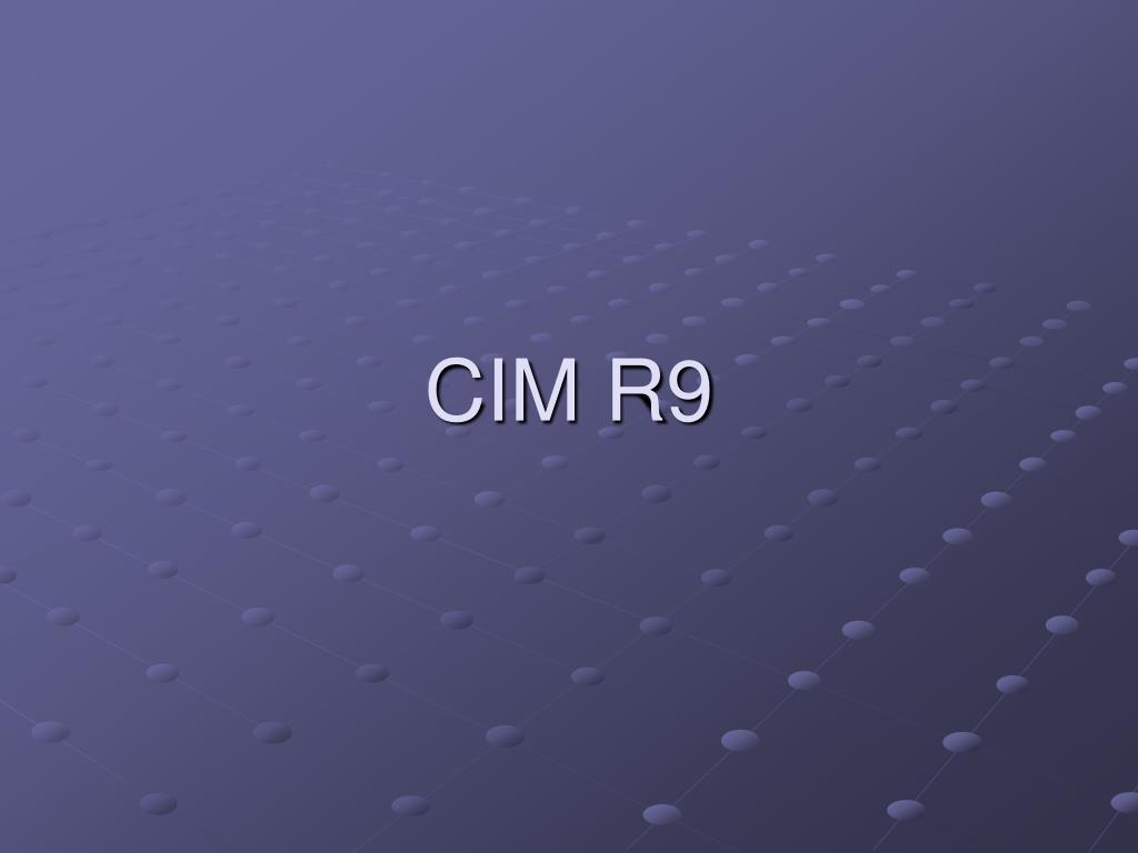 cim r9