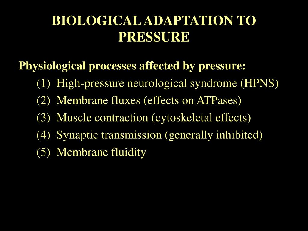 BIOLOGICAL ADAPTATION TO PRESSURE