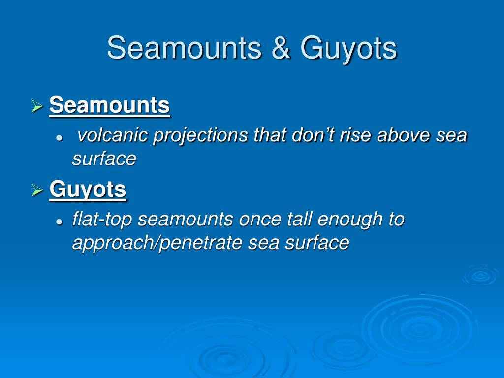 Seamounts & Guyots