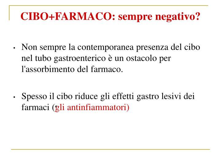 CIBO+FARMACO: sempre negativo?