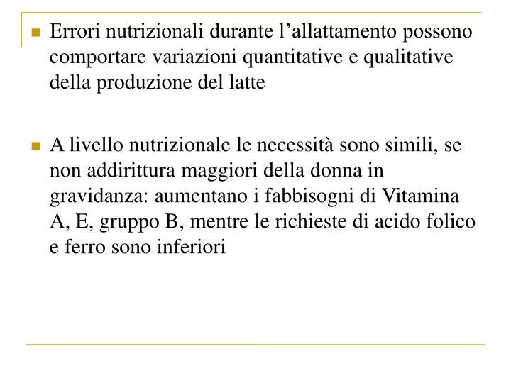 Errori nutrizionali durante lallattamento possono comportare variazioni quantitative e qualitative della produzione del latte