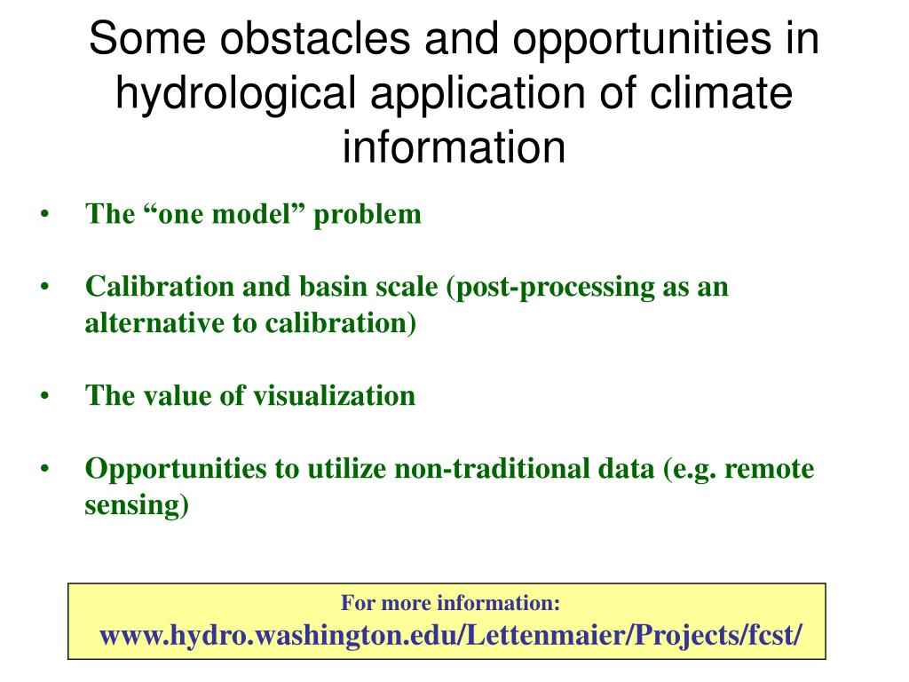 Some obstacles and opportunities in hydrological application of climate information
