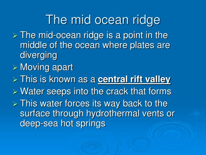 The mid ocean ridge