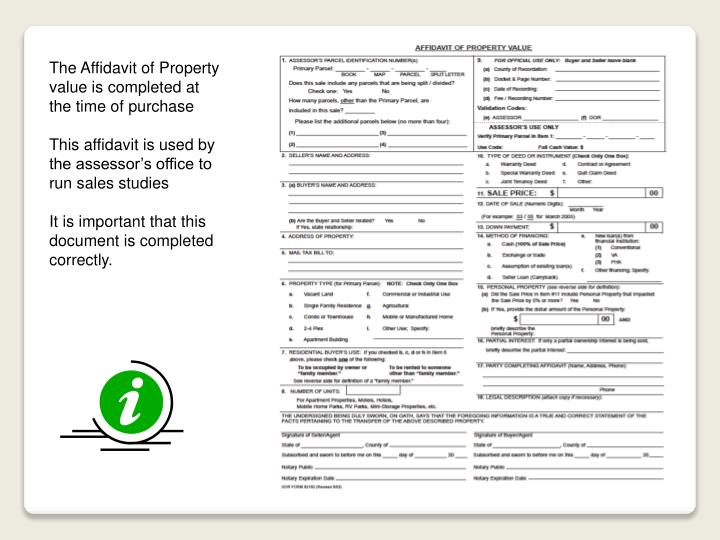 The Affidavit of Property value is completed at the time of purchase