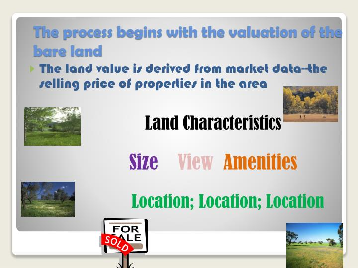 The process begins with the valuation of the bare land