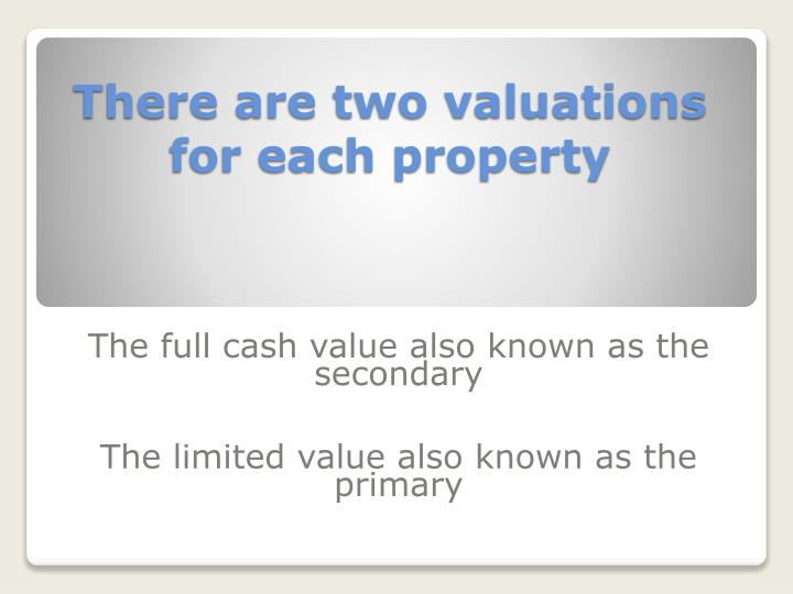 There are two valuations for each property