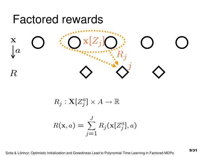 Factored rewards