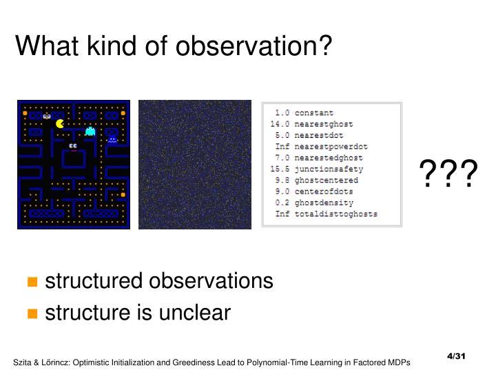 What kind of observation?