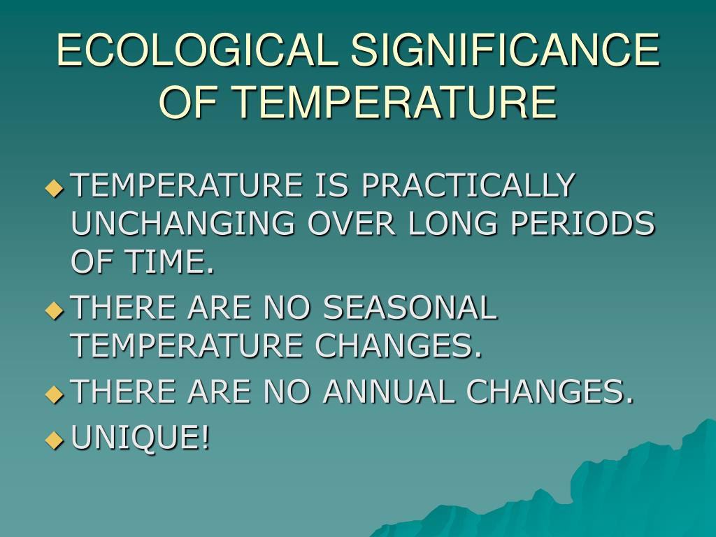 ECOLOGICAL SIGNIFICANCE OF TEMPERATURE