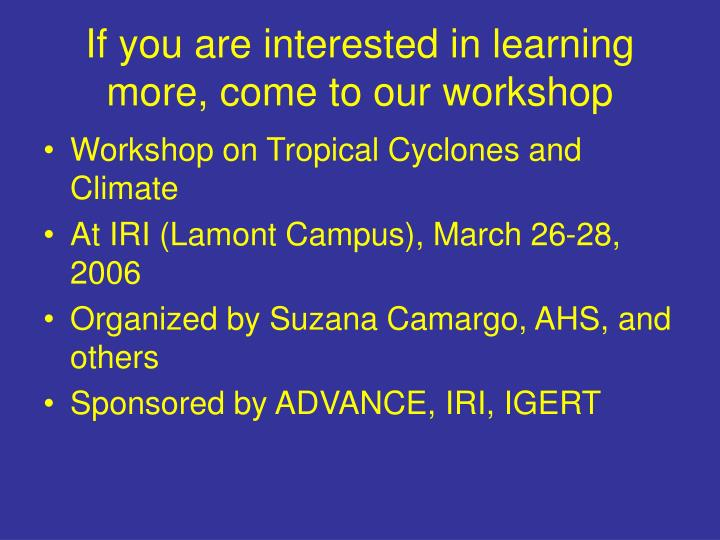 If you are interested in learning more, come to our workshop
