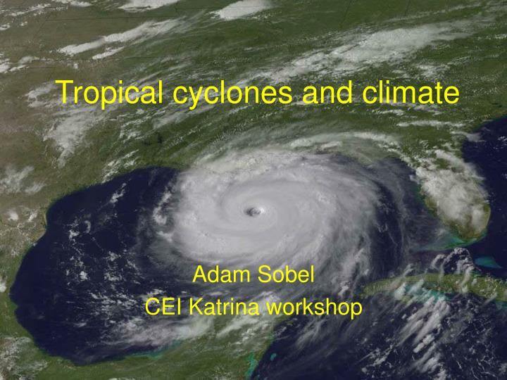 Tropical cyclones and climate