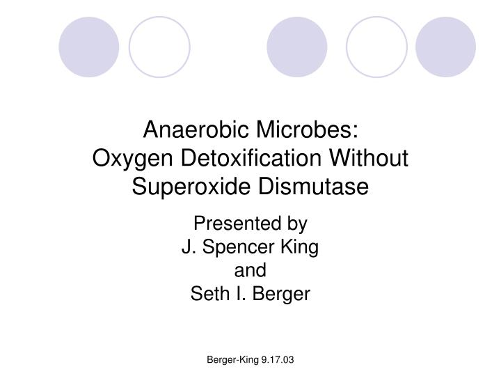 Anaerobic microbes oxygen detoxification without superoxide dismutase