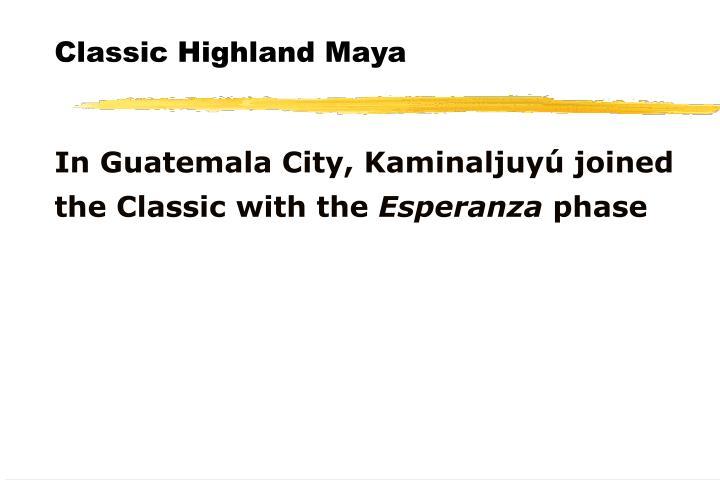 Classic Highland Maya