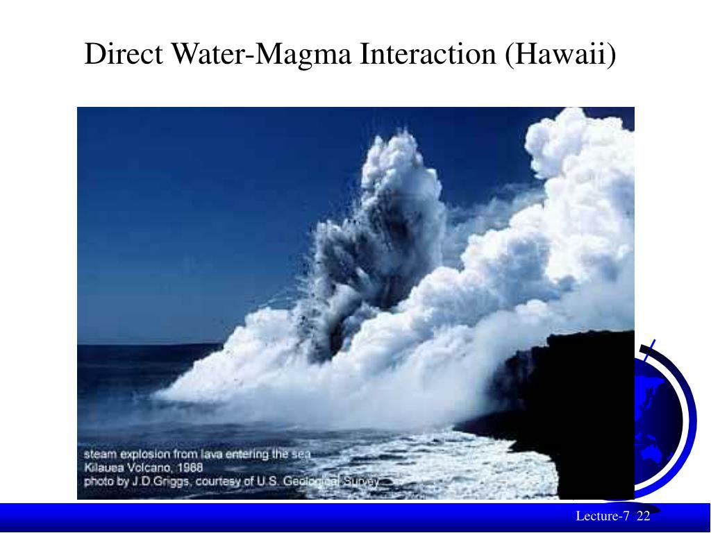 Direct Water-Magma Interaction (Hawaii)