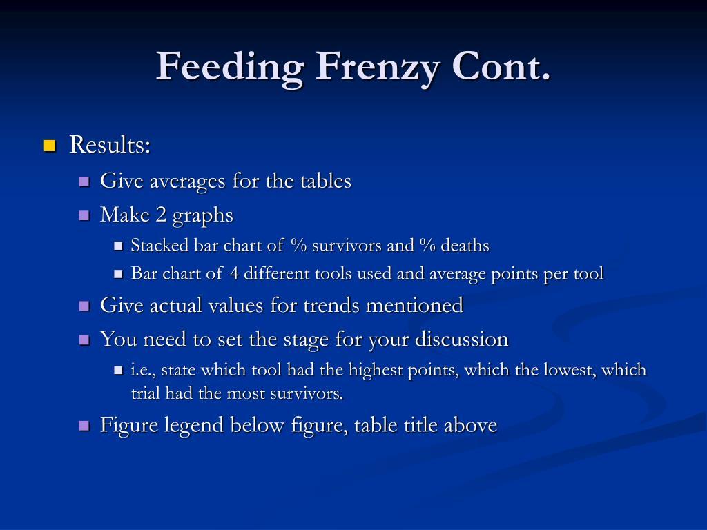 Feeding Frenzy Cont.
