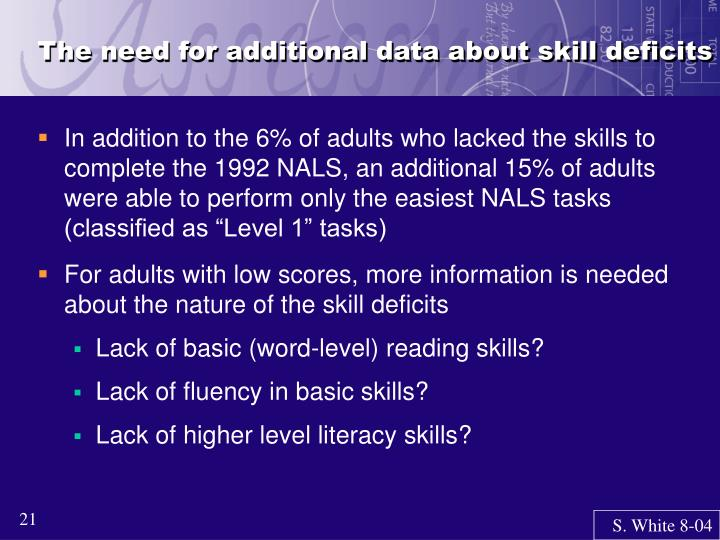 The need for additional data about skill deficits