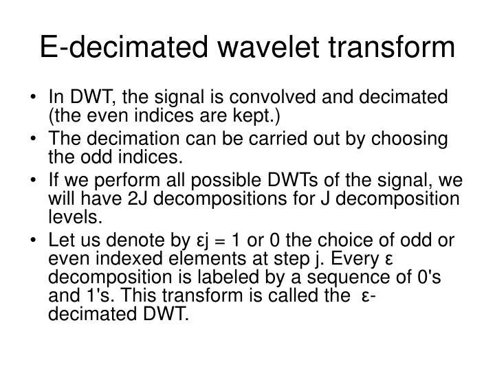E-decimated wavelet transform