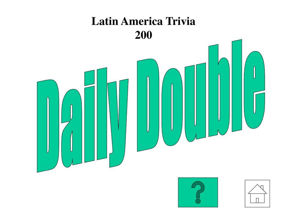 Latin America Trivia 200