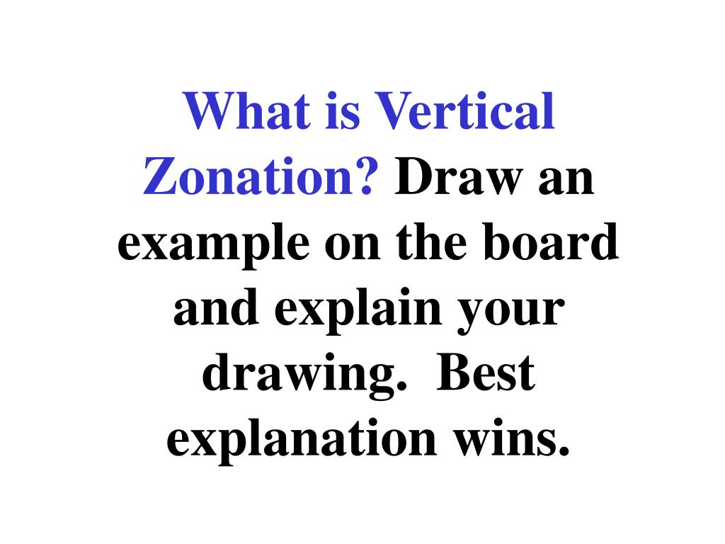 What is Vertical Zonation?